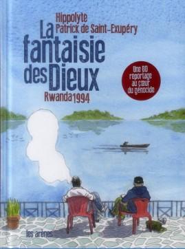 La Fantaisie des Dieux: Rwanda 1994